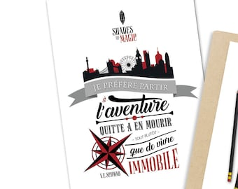 """Poster A5 with quote A Darker Shade of Magic from V.E. Schwab of Lila Bard """"I'd rather die on an adventure than live standing still."""""""