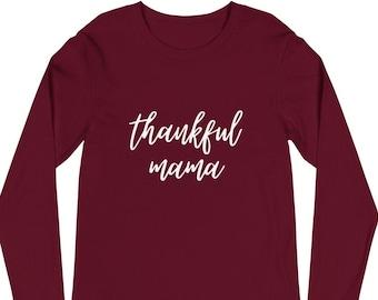 Thankful Mama Shirt, Printed Fall Shirt, Autumn Long Sleeve Shirt, Fall Shirt, Thanksgiving Shirt, Gratitude Shirt, Blessed Shirt, Autumn
