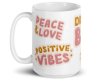 Positivity, Motivation, Good Vibes, Peace, Love and Peace, Dream Big, Inspirational Gift, Motivational Gift, Friend Gift, Sister Gift