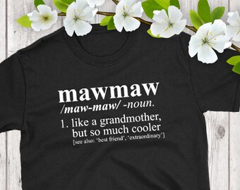 Mawmaw Shirt - Dictionary Definition - Pregnancy Reveal, Birth Announcement, Christmas Gift, Mawmaw T-Shirt, Mawmaw Gift