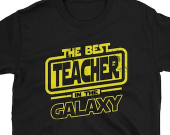 Teacher T-Shirt - The Best Teacher in The Galaxy - Back to School - Teacher appreciation - Teacher Gift - Teacher life -  School gear