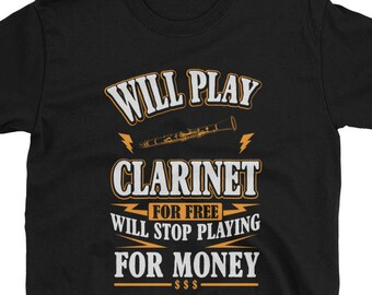 69d904b7 Clarinet Shirt - Will Play Clarinet For Free Clarinet Gift Funny T-Shirt