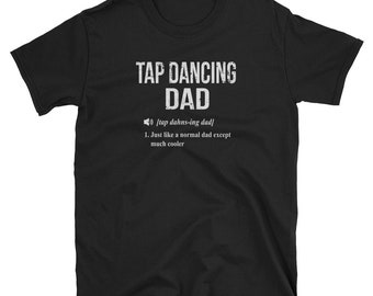 da84d73a76 Tap Dancing Dad Shirt Tap Dancing Dad Gift Only Cooler Dictionary Definition