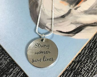 Strong woman save lives charm and necklace