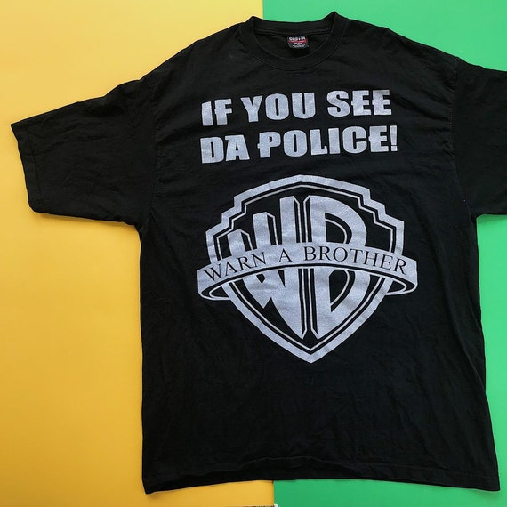 286199158 If You See Da Police Warn A Brother Novelty Warner Brothers | Etsy