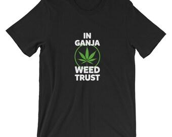 37de8ffba In Ganja We Trust, Shirt, Funny, Stoner, Tee, Gift, 420, Marijuana, Leaf,  Smoking, Vaping, Short-Sleeve Unisex T-Shirt