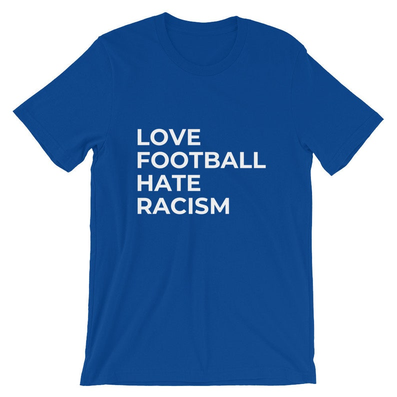 Short-Sleeve Unisex T-Shirt Love Football Tee Hate Racism Fan Funny Racist Foot Ball Sports Gift Shirt