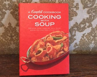 1972 A Campbell Cookbook Cooking with Soup