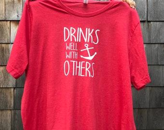06e710b1 Drinks well with others, nautical shirt, mens shirt, unisex shirt, women's  shirt, t-shirt, anchor t-shirt