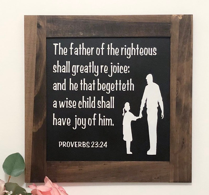 Father Gift Dad Gift Farmhouse Decor The Father of the Righteous Scripture Chalkboard Sign