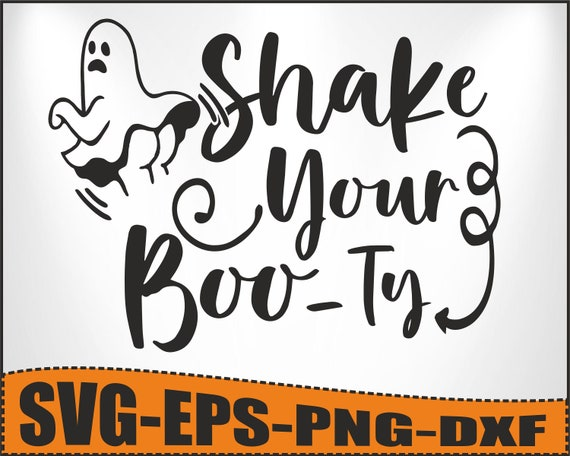 Shake your Boo-ty Svg, Halloween Svg, Ghost Svg, Ghoul Svg, Boo Svg, Booty Svg, Funny Halloween, silhouette cricut file, svg, dxf, eps, png