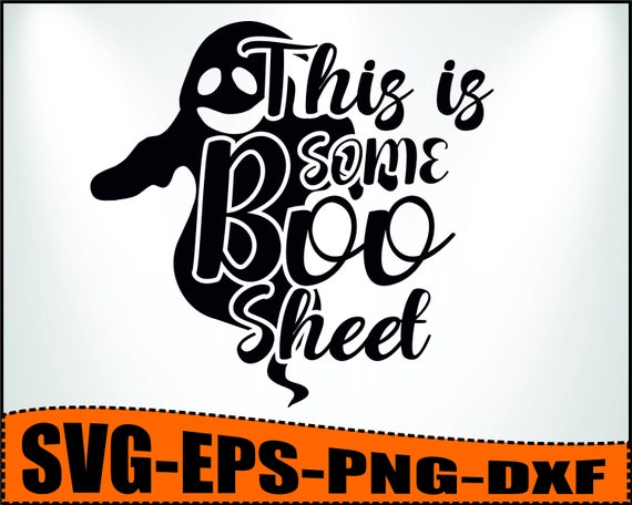 This is some boo sheet SVG, Halloween svgs, Funny halloween design, Funny svg, Halloween svgs, Halloween printable, Halloween svg for cricut