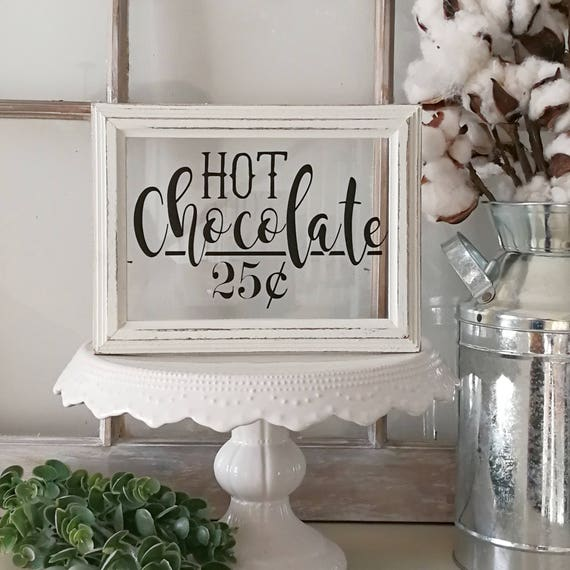 Hot Chocolate.Vinyl on Glass.Farmhouse Sign.Distressed Wood Sign.Coffee Bar Decor.Winter Decor.Winter Sign.Farmhouse Winter Decor.Word Decor