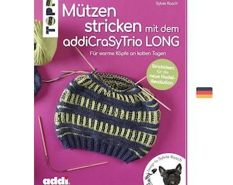 Knitting hats with addiCraSyTrio LONG - Topp Verlag - Sylvie Rasch - German Pattern Book - Sylvie Rasch - Flexi Flipps - Gift Idea
