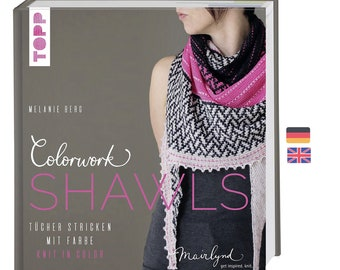 Book: Melanie Berg - Colorwork Shawls shawls with color - Knit in Color - Topp - bilingual edition - German and English, Shawls knitting