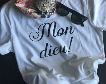 Mon Dieu! My God T-Shirt Black and White Short Sleeves Women's T-Shirt With Sayings French Saying