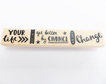 wooden sign Your life doesn't get better by chance but by stamp changes 12 x 2 cm