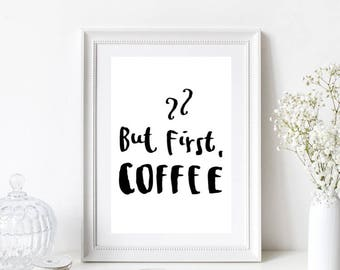 But First Coffee Quote/Home/Kitchen Print