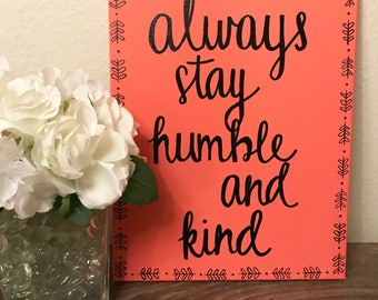 Always Stay Humble and Kind Hand Lettered Canvas, Quote Canvas