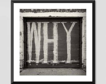 """London Photography - Black and White Print - Fine Art Giclee Print - """"Why"""""""