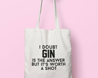 I Doubt Gin Is The Answer But It s Worth A Shot Tote Bag Long Handles TB1686 aef17f69d7