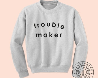 6f2734597 Trouble Maker unisex fit jumper sweatshirt K1981