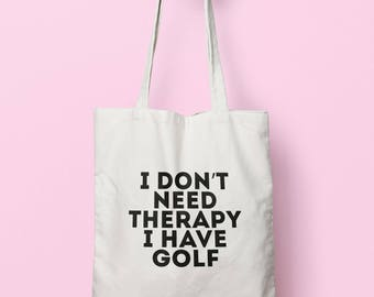 I Don t Need Therapy I Have Golf Tote Bag Long Handles TB1443 8ef6bea07a1