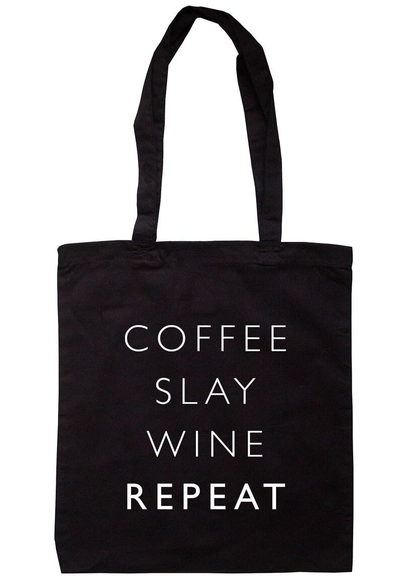 Coffee Slay Wine Repeat Tote Bag Long Handles K2298