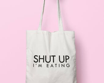 Shut Up I'm Eating Tote Bag Long Handles TB1111