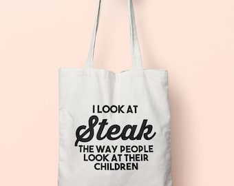 I Look At Steak The Way People Look At Their Children Tote Bag Long Handles TB1176
