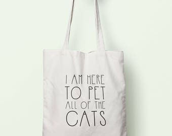 I Am Here To Pet All Of The Cats Tote Bag Long Handles TB00581