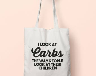 I Look At Carbs The Way People Look At Their Children Tote Bag Long Handles TB1172