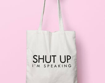 Shut Up I'm Speaking Tote Bag Long Handles TB1131
