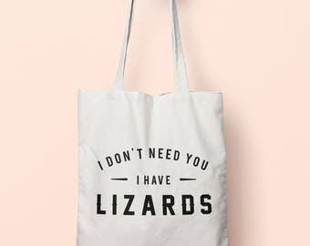 I Don't Need You I Have Lizards Tote Bag Long Handles TB00610