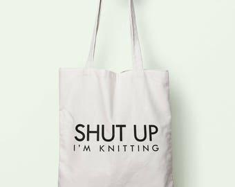 Shut Up I'm Knitting Tote Bag Long Handles TB1117