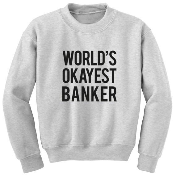 Mondes Sweat Okayest banquier unisex fit pull Sweat Mondes shirt K0495 b79a02