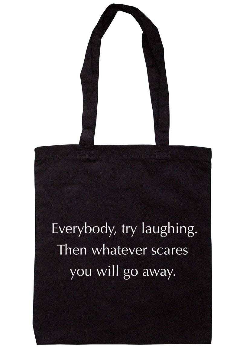 Then Whatever Scares You Will Go Away Tote Bag Long Handles S0647 Try Laughing Everybody