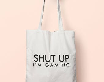Shut Up I'm Gaming Tote Bag Long Handles TB1114