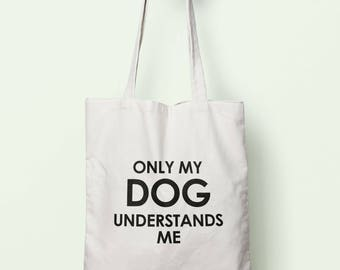 Only My Dog Understands Me Tote Bag Long Handles TB1338