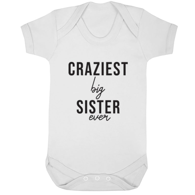 Craziest Big Sister Ever baby vest babygrow S0512