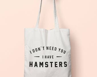 I Don't Need You I Have Hamsters Tote Bag Long Handles TB00602