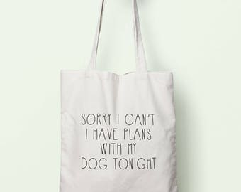Sorry I Can't I Have Plans With My Dog Tonight Tote Bag Long Handles TB1066