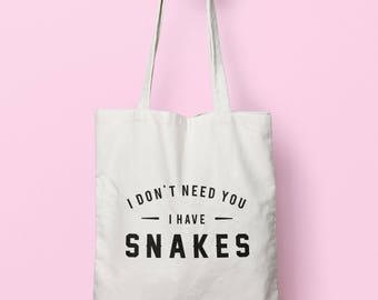 I Don't Need You I Have Snakes Tote Bag Long Handles TB00615