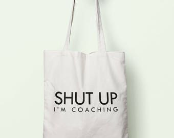 Shut Up I'm Coaching Tote Bag Long Handles TB1121