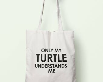 Only My Turtle Understands Me Tote Bag Long Handles TB1350