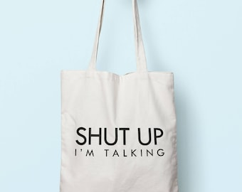 Shut Up I'm Talking Tote Bag Long Handles TB1132