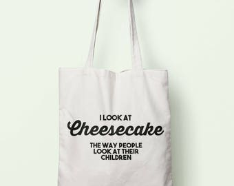 I Look At Cheesecake The Way People Look At Their Children Tote Bag Long Handles TB1183