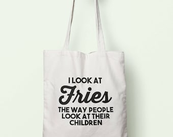 I Look At Fries The Way People Look At Their Children Tote Bag Long Handles TB1179