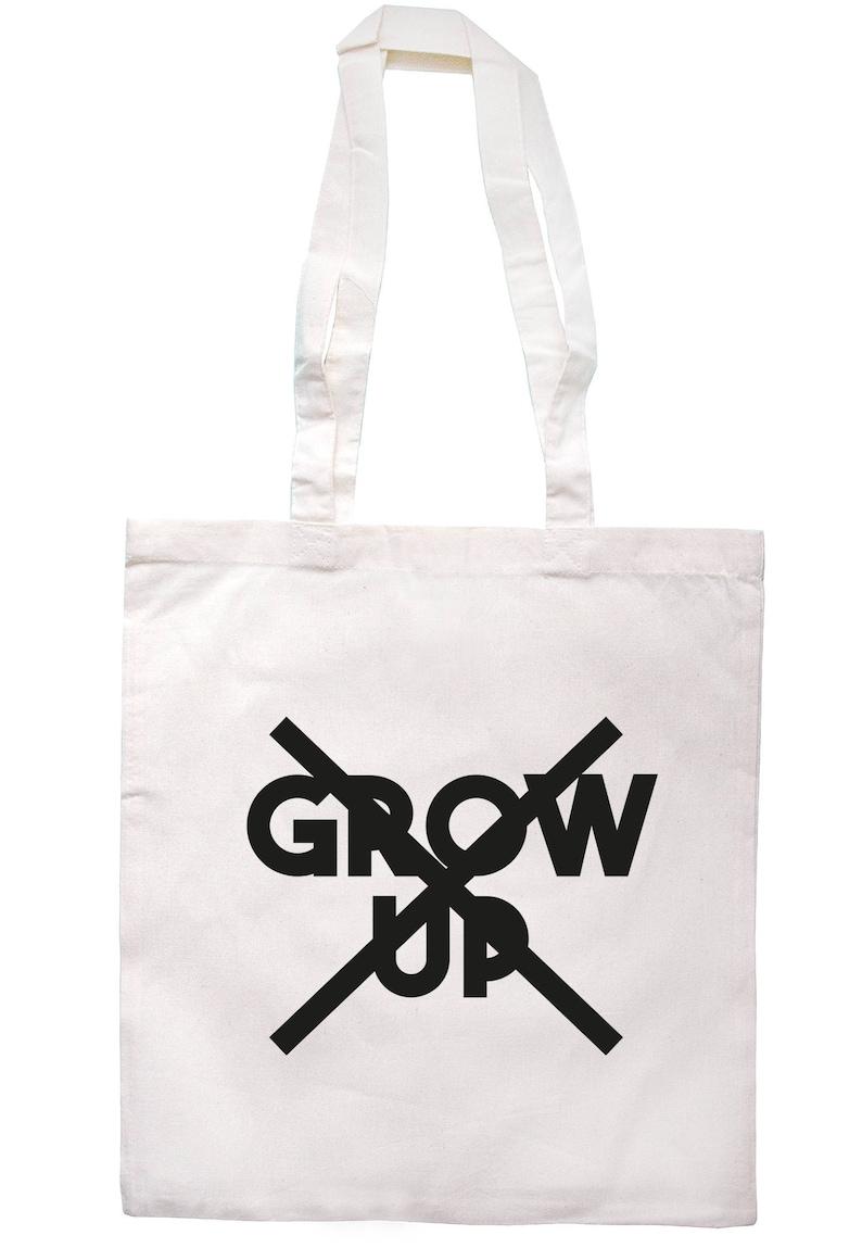 Don/'t Grow Up Tote Bag Long Handles TB1015