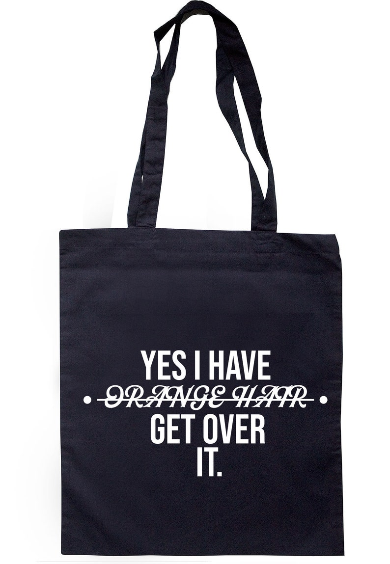 Yes I Have Orange Hair Get Over It Tote Bag Long Handles S0183